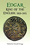 Edgar, King of the English 959-975 : New Interpretations, , 1843839288
