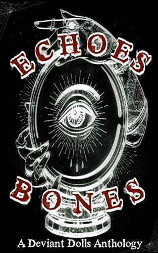 Echoes and Bones: A Deviant Dolls Anthology