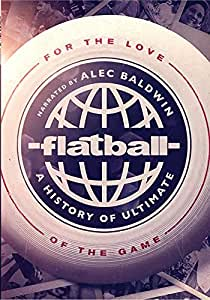 Flatball: A History of Ultimate Frisbee