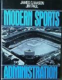 Modern Sports Administration, Mason, James G. and Paul, Jim, 0135986168