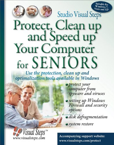 Protect, Clean Up and Speed Up Your Computer for Seniors (Computer Books for Seniors series)