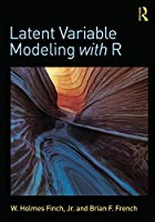Latent Variable Modeling with R Front Cover
