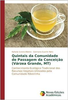 Quintais da Comunidade de Passagem da Conceição (Várzea Grande, MT): Conhecimento Ecológico Tradicional dos Recursos Vegetais Utilizados pela Comunidade Ribeirinha