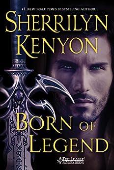Born of Legend: The League: Nemesis Rising (The League: Nemesis Rising Series Book 9) by [Kenyon, Sherrilyn]