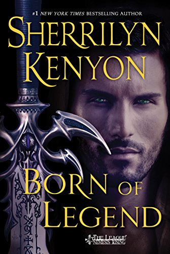 Born of Legend: The League: Nemesis Rising (The League: Nemesis Rising Series Book 9)