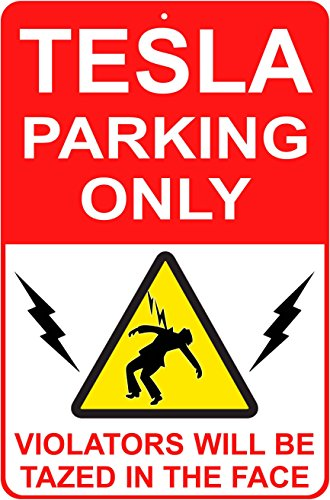 (FUNNY TESLA PARKING SIGN BEST GIFT | Thick Durable Large Plastic 18 x 12 inches Weatherproof | Perfect Gift For The Garage, Office, Home, Desk | Model S, Model X, Model 3)