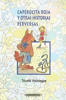 Caperucita roja y otras historias perversas (Literatura Juvenil) (Literatura Juvenil (Panamericana Editorial