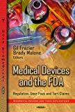 Medical Devices and the FDA (Biomedical Devices and Their Applications; Laws and Legislation)