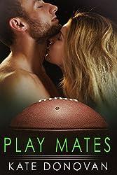 Play Mates (Play Makers Book 6)