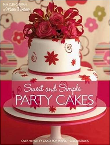 Sweet And Simple Party Cakes Over 40 Pretty For Perfect