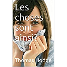 Les choses sont ainsi? (French Edition)