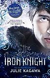 The Iron Knight (The Iron Fey - Book 4) by Julia Kagawa (2012) Paperback