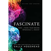 Fascinate, Revised and Updated: How to Make Your Brand Impossible to Resist