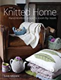 The Knitted Home, Sian Brown, 1861088078
