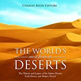 #3: The World's Most Famous Deserts: The History and Legacy of the Sahara Desert, Gobi Desert, and Mojave Desert
