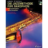 Die Jazzmethode für Saxophon: Vom ersten Ton bis Charlie Parker. Band 1. Sopran- (Tenor-) Saxophon. Ausgabe mit CD.