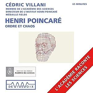 Henri Poincaré : Ordre et chaos | Livre audio Auteur(s) : Cédric Villani Narrateur(s) : Cédric Villani