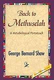 Back to Methuselah, George Bernard Shaw, 1421851490