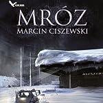 Mróz [Frost] | Marcin Ciszewski