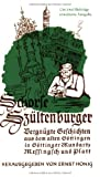 Schorse Sz ltenb Rger : Vergn gte Geschichten aus dem alten Gottingen in Gottinger Mundart, Messingsch und Platt, , 3525391560