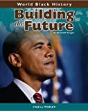 Building the Future, Elizabeth R. Cregan and Heinemann Library Staff, 1432923951