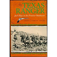 Texas Ranger: Jack Hays in the Frontier Southwest