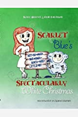 Scarlet & Blue's Spectacularly White Christmas, soft-cover Paperback
