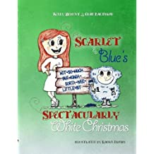 Scarlet & Blue's Spectacularly White Christmas, soft-cover