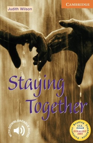 Staying Together Level 4 (Cambridge English Readers)...