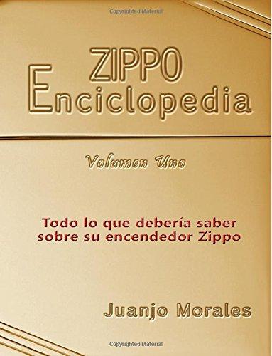 Enzippopedia: Todo lo que deberia saber sobre su encendedor Zippo: Amazon.es: Morales, Juanjo: Libros