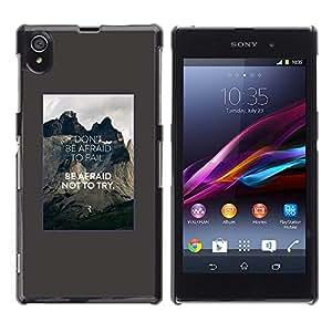 Trate de miedo Be Do not cita inspiradora Cartel- Metal de aluminio y de plástico duro Caja del teléfono - Negro - Sony Xperia Z1 L39