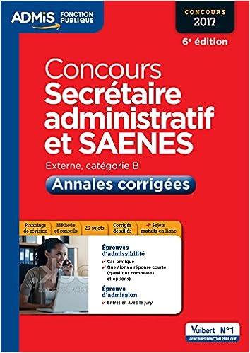 Téléchargement Concours Secrétaire administratif - Catégorie B - Annales corrigées - Concours 2017 pdf