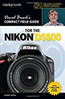 David Busch's Compact Field Guide for the Nikon D5500 Front Cover