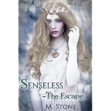 Senseless: The Escape (Senseless Tales of the Four Kingdoms Book 1)