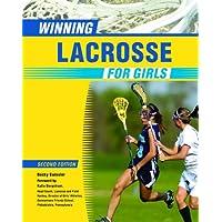Winning Lacrosse For Girls, 2Nd Ed (Winning Sports for Girls)