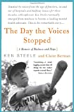 The Day the Voices Stopped, Kenneth F. Steele and Claire Berman, 0465082270