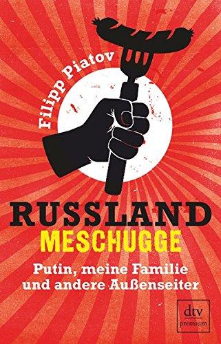 Russland meschugge: Putin, meine Familie und andere Außenseiter