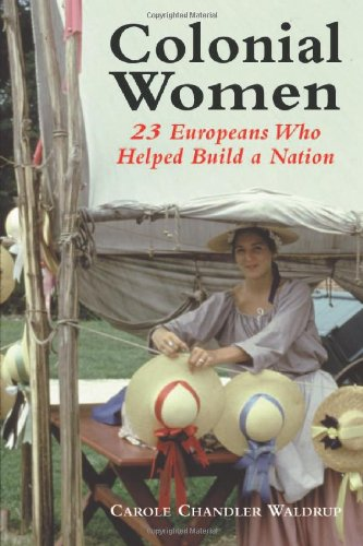 Colonial Women: 23 Europeans Who Helped Build a Nation
