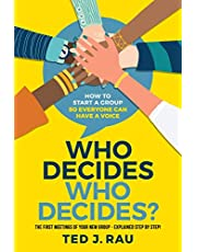 Who decides who decides? How to start a group so everyone can have a voice