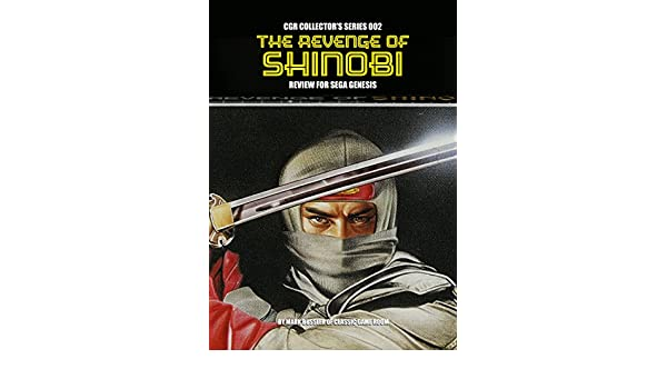 CGR Collectors Series 002: The Revenge of Shinobi Review ...