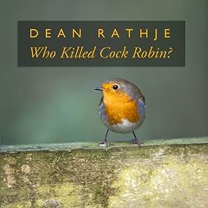 Who Killed Cock Robin?