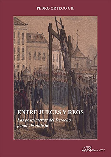 Descargar Libro Entre Jueces Y Reos Pedro Ortego Gil