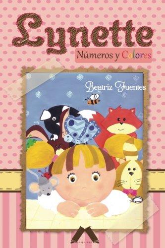 Lynette.: Numeros y Colores (El Mundo de Lynette) (Volume 1) (Spanish Edition) [Beatriz Fuentes] (Tapa Blanda)