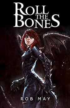 Roll the Bones (Reckoning of Dragons Book 2) by [May, Rob]