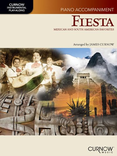 - Fiesta: Mexican and South American Favorites Piano Accompaniment Book (no CD) (Curnow Instrumental Play-Along)