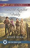 Stand-In Rancher Daddy (Lone Star Cowboy League: The Founding Years) by Renee Ryan (2016-07-05)
