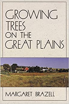 Book Growing Trees on the Great Plains by Margaret Brazell (1992-04-16)