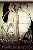 Killing Lucas (Sherman Family Series Book 3)