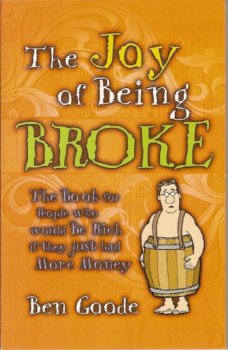 The Joy of Being Broke (Truth about Life Humor Books)