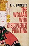 The Woman Who Discovered Printing, T. H. Barrett, 0300127286